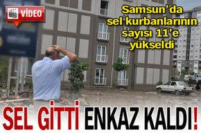 Samsun'da ölü sayısı 11'ye yükseldi